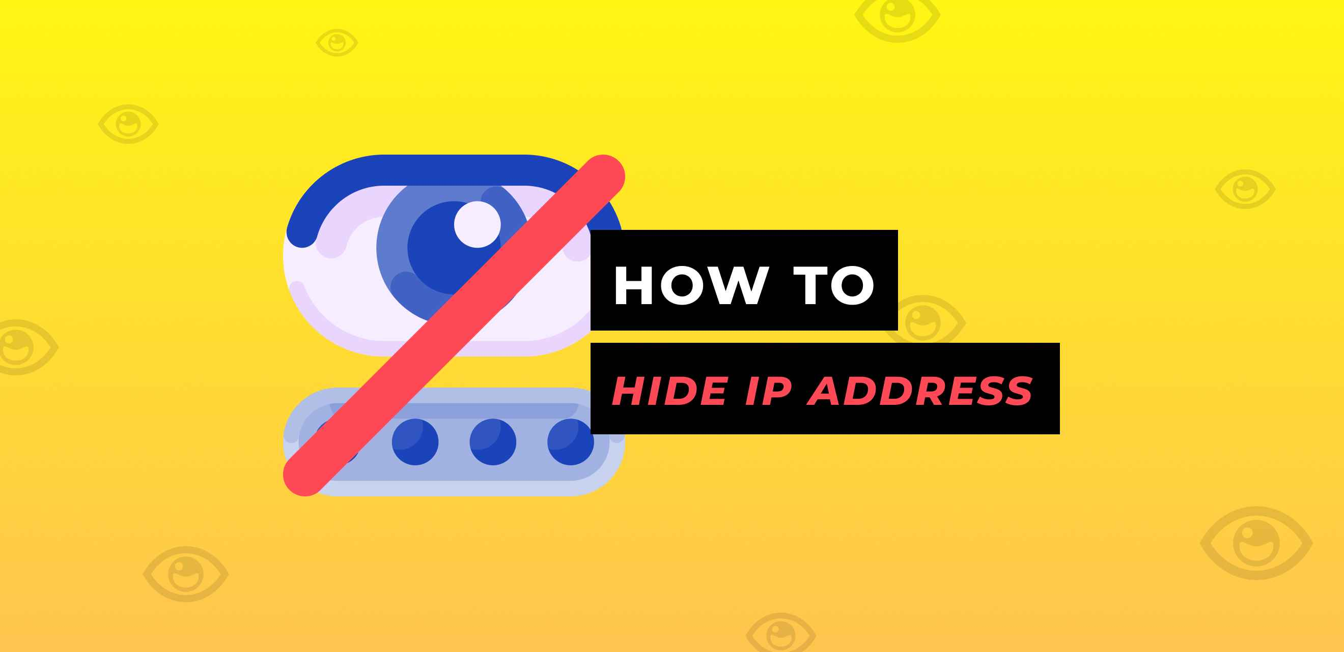 4 Easy Ways to Hide Your IP Address