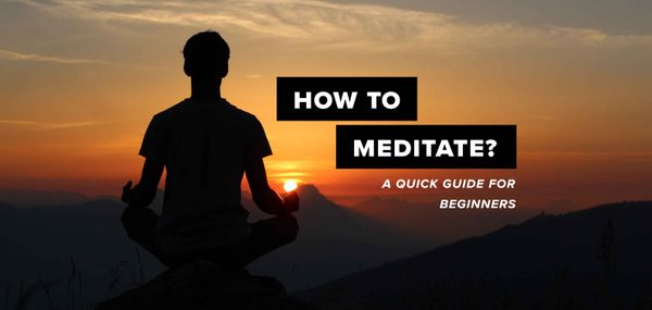 How to Meditate: A Quick Guide for Beginners