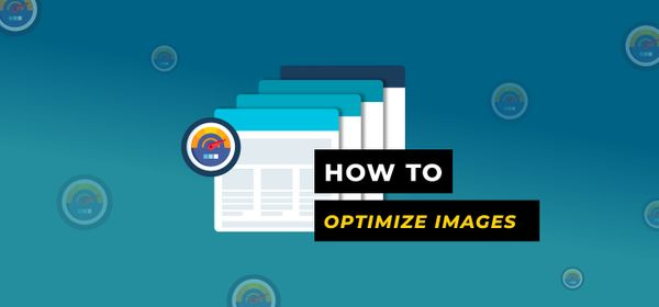 Tips on How to Optimize Your Images for the Web